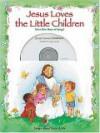 Jesus Loves the Little Children - Thomas Nelson Publishers