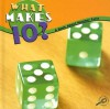What Makes 10?: A Book about Number Facts (Math Focal Points) - Marcia S. Freeman