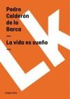 La Vida Es Sueno - Pedro Calderón de la Barca