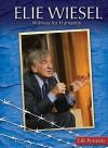 Elie Wiesel: Witness for Humanity - Rachel A. Koestler-Grack