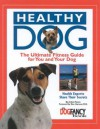 Healthy Dog: The Ultimate Fitness Guide for You and Your Dog - Arden Moore