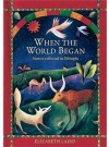 When the World Began: Stories Collected in Ethiopia (Oxford Myths and Legends) - Elizabeth Laird