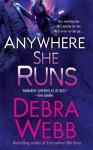 Anywhere She Runs - Debra Webb