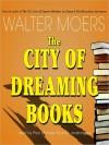The City of Dreaming Books (Dreaming Books, #1) (Zamonia, #4) - Walter Moers, John Brownjohn, Paul Michael Garcia