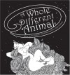 A Whole Different Animal - Jim Pollock