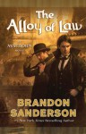 The Alloy of Law - Brandon Sanderson