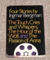 Four Stories: The Touch / Cries and Whispers / The Hour of the Wolf / The Passion of Anna - Ingmar Bergman
