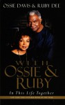 With Ossie and Ruby: In This Life Together - Ossie Davis, Ruby Dee