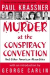 Murder at the Conspiracy Convention - Paul Krassner, George Carlin