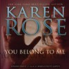 You Belong to Me (Romantic Suspense #12) - Karen Rose, Marguerite Gavin