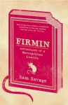 Firmin - Adventures Of A Metropolitan Lowlife - Sam Savage
