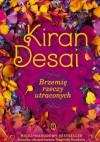 Brzemię rzeczy utraconych - Kiran Desai