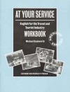 At Your Service Workbook: English for the Travel and Tourist Industry - Michael Duckworth