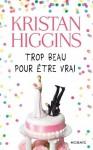 Trop beau pour être vrai : chapitres offerts ! (Mosaïc) (French Edition) - Kristan Higgins