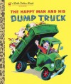 The Happy Man and His Dump Truck (Little Golden Book) - Golden Books, Tibor Gergely