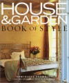 House & Garden Book of Style: The Best of Contemporary Decorating - Dominique Browning