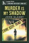 Murder Is My Shadow - John Glasby