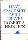 Have Space Suit - Will Travel - Robert A. Heinlein