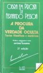A Procura da Verdade Oculta - Fernando Pessoa