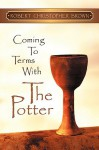 Coming To Terms With The Potter - Robert Christopher Brown