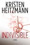 Indivisible - Kristen Heitzmann