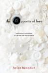 Opposite of Love - Helen Benedict