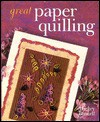 Great Paper Quilling - Mickey Baskett