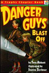 Danger Guys Blast Off - Tony Abbott, Joanne Scribner