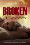 Broken Embrace (Embrace, #3) - Dana Mason
