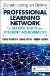 Constructing an Online Professional Learning Network for School Unity and Student Achievement - Robin Thompson, Laurie Kitchie, Robert Gagnon