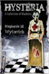 Hysteria - Stephanie M. Wytovich
