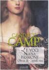 Le voci di una passione. Olivia di Castelfosco - Candace Camp, M. C. Castellucci