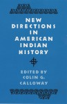 New Directions in American Indian History - Colin G. Calloway