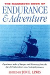The Mammoth Book of Endurance and Adventure - Jon E. Lewis