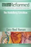 Being Reformed: Heidelberg Participant's Book - Gary Neal Hansen