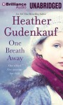 One Breath Away - Heather Gudenkauf, Joyce Bean, Susan Ericksen