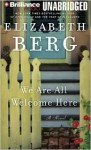 We Are All Welcome Here (Audio) - Elizabeth Berg