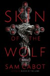 Skin of the Wolf - Sam Cabot