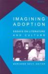 Imagining Adoption: Essays on Literature and Culture - Marianne Novy