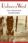 The Fountain Overflows - Rebecca West