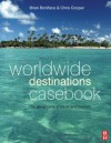 Worldwide Destinations Casebook - Brian Boniface, Chris Cooper