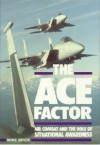 The Ace Factor: Air Combat and the Role of Situational Awareness - Michael Spick, Michael Spick