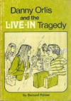 Danny Orlis and the Live-in Tragedy - Bernard Palmer