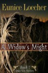 A Widow's Might IArbor Vale Mystery #1) - Eunice Loecher