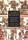 Codex Bodley: A Painted Chronicle from the Mixtec Highlands, Mexico - Maarten Jansen, Gabina Aurora Perez Jimenez