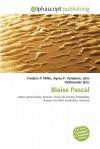 Blaise Pascal - Frederic P. Miller, Agnes F. Vandome, John McBrewster
