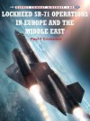 Lockheed SR-71 Operations in Europe and the Middle East - Paul Crickmore, Chris Davey