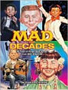 MAD for Decades: 50 Years of Forgettable Humor from MAD Magazine - John Ficarra, MAD Magazine