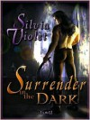 Surrender in the Dark - Silvia Violet