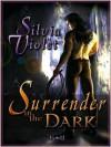 Surrender in the Dark - Silvia Violet